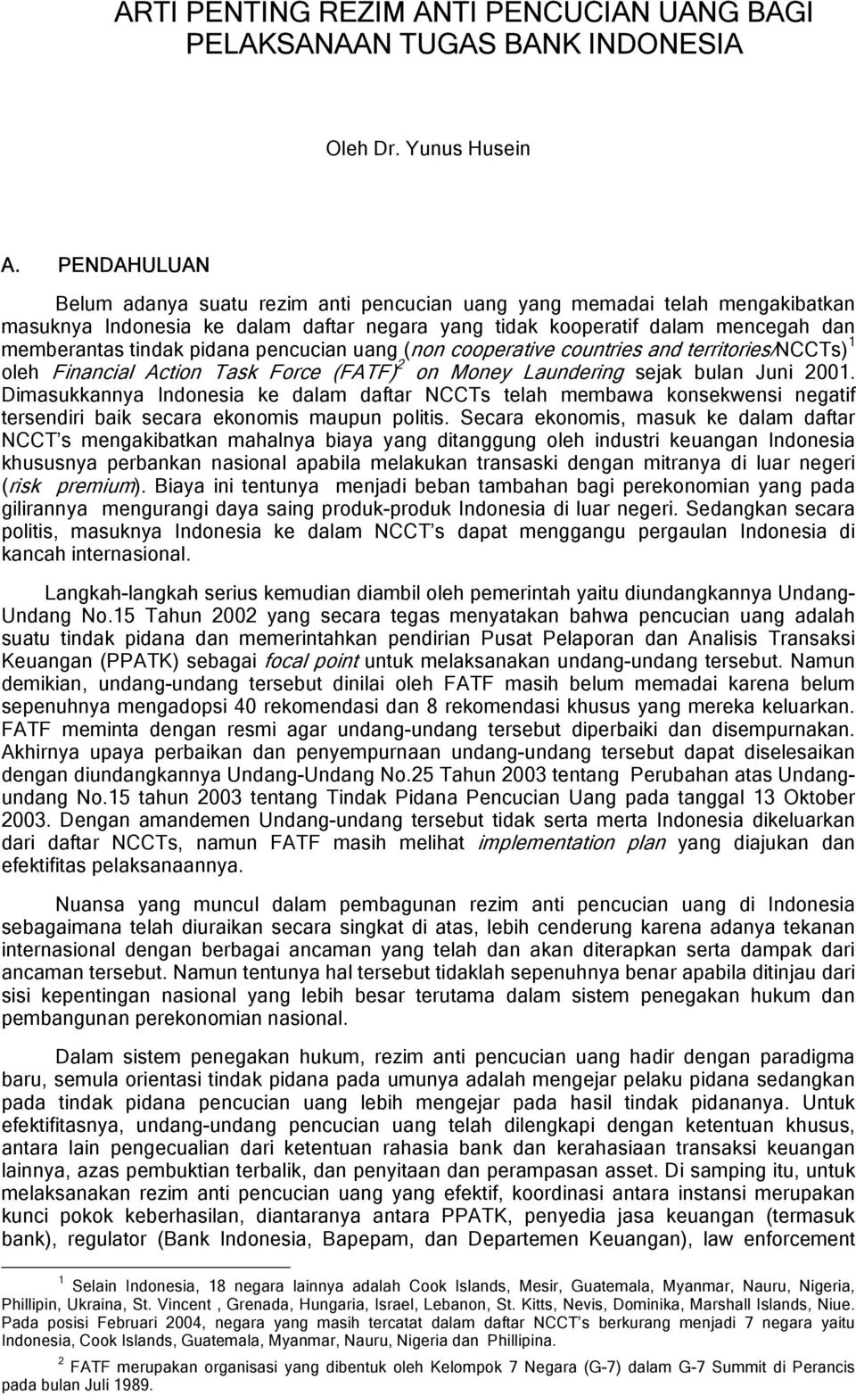 pencucian uang (non cooperative countries and territories/nccts) 1 oleh Financial Action Task Force (FATF) 2 on Money Laundering sejak bulan Juni 2001.
