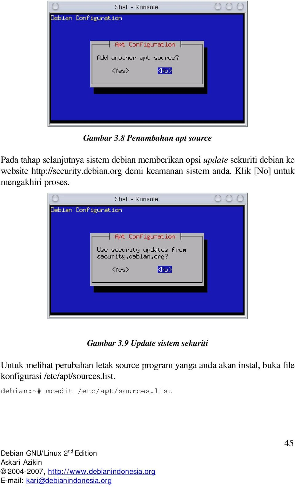 debian ke website http://security.debian.org demi keamanan sistem anda.