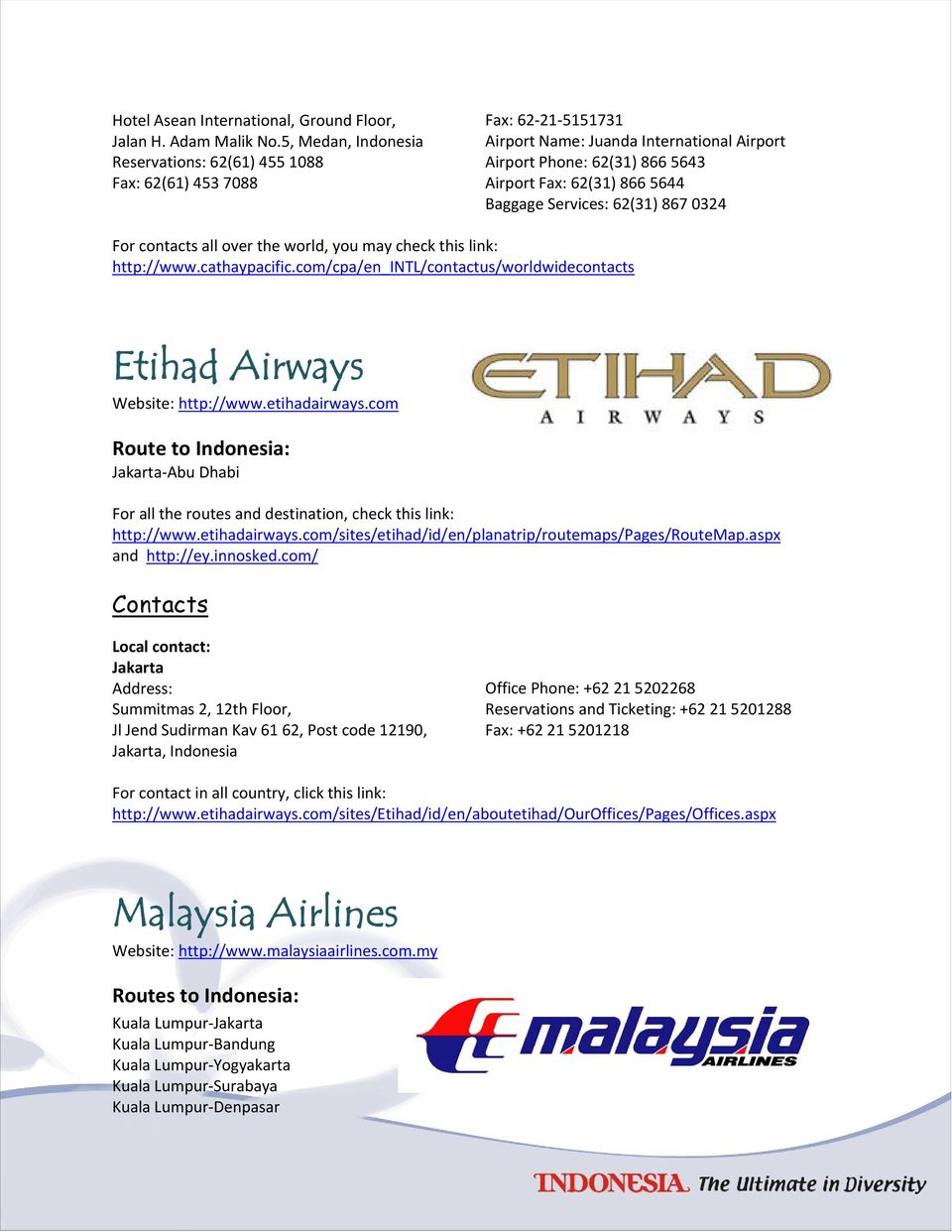 Baggage Services: 62(31) 867 0324 For contacts all over the world, you may check this link: HUhttp://www.cathaypacific.