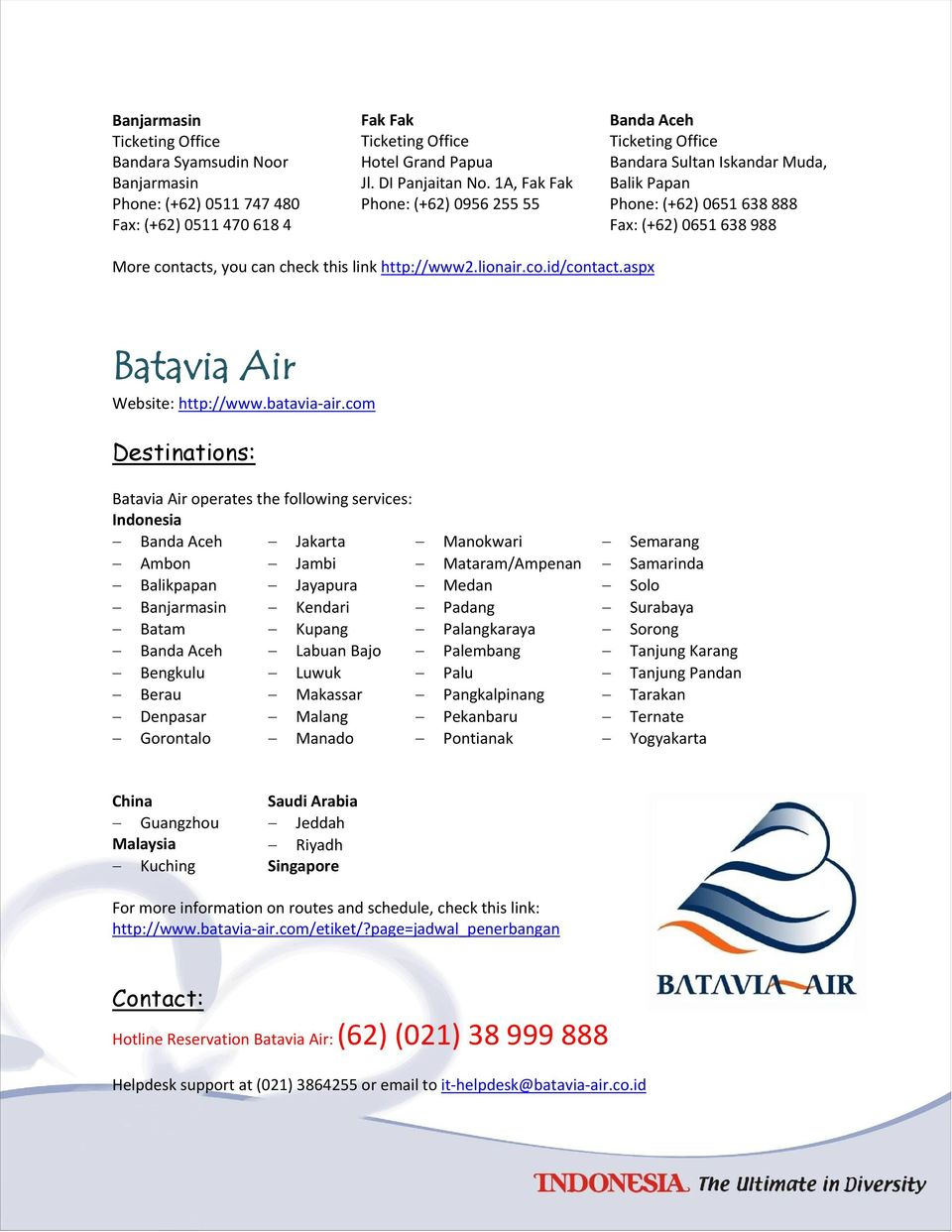 HUhttp://www2.lionair.co.id/contact.aspxUH Batavia Air Website: HUhttp://www.batavia air.