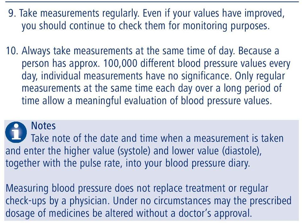Only regular measurements at the same time each day over a long period of time allow a meaningful evaluation of blood pressure values.