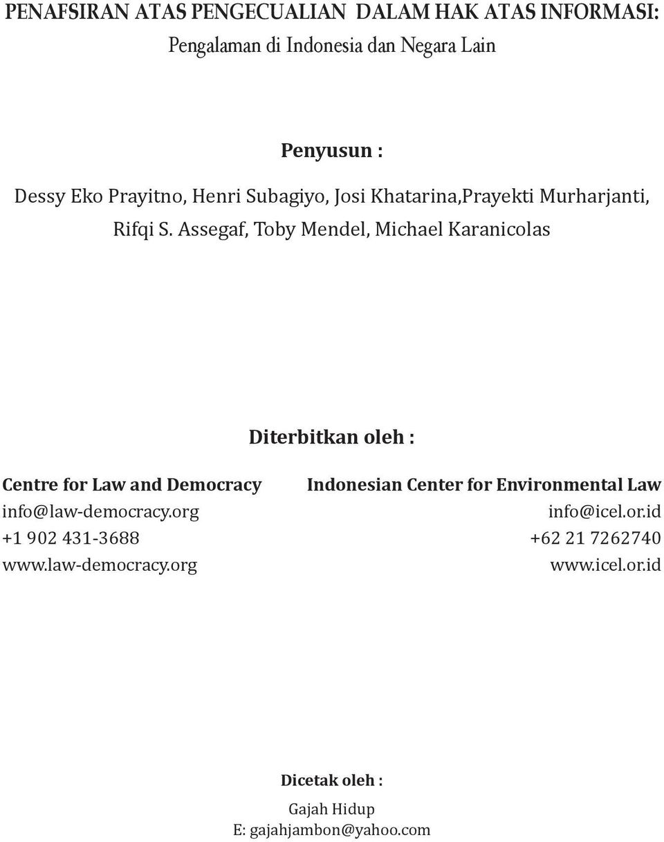 info@law- democracy.org +1 902 431-3688 www.law- democracy.org Indonesian Center for Environmental Law info@icel.