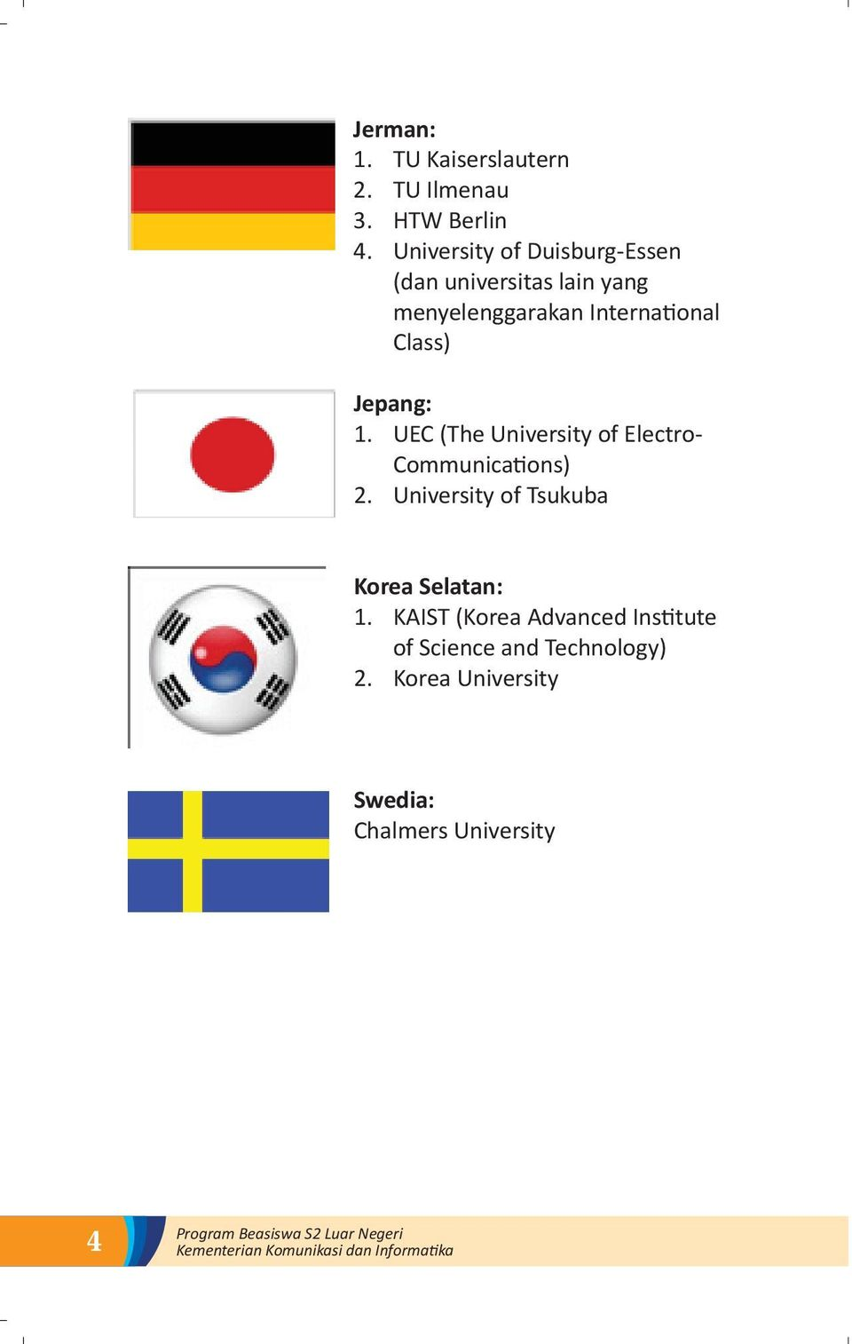 Class) Jepang: 1. UEC (The University of Electro- Communica ons) 2.