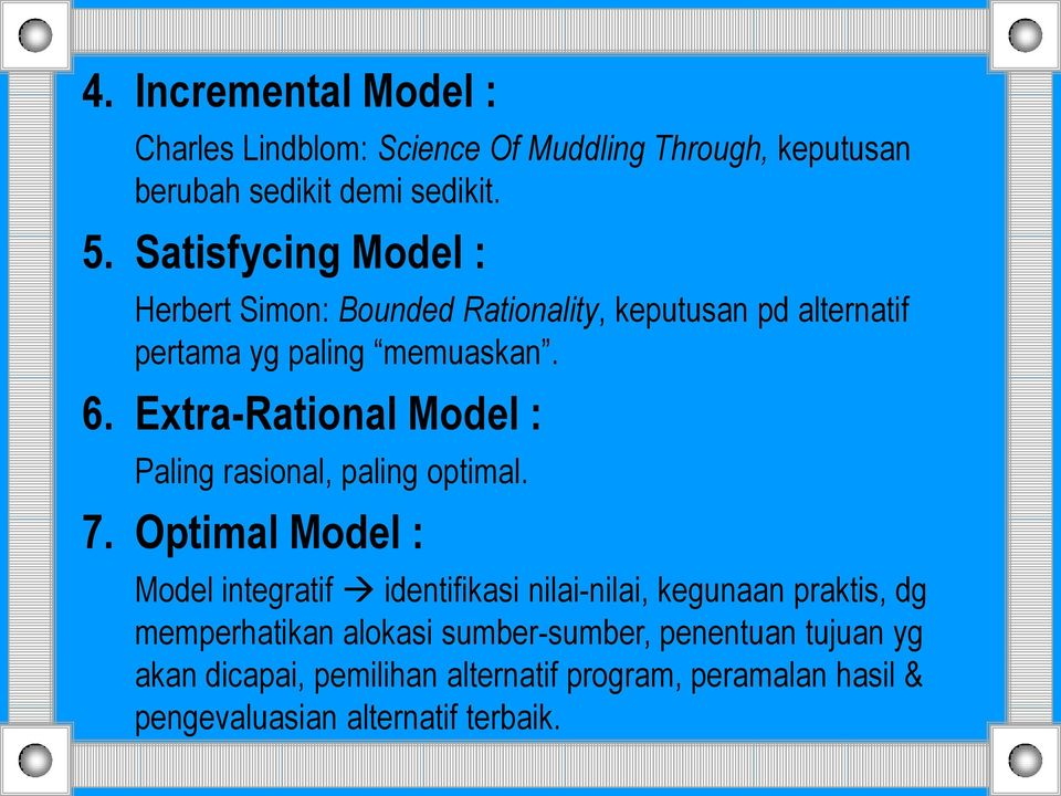 Extra-Rational Model : Paling rasional, paling optimal. 7.
