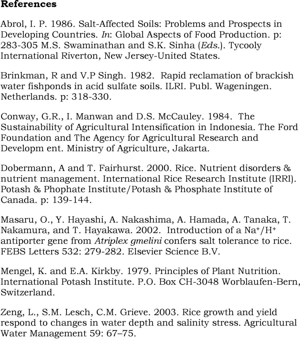 p: 318-330. Conway, G.R., I. Manwan and D.S. McCauley. 1984. The Sustainability of Agricultural Intensification in Indonesia.