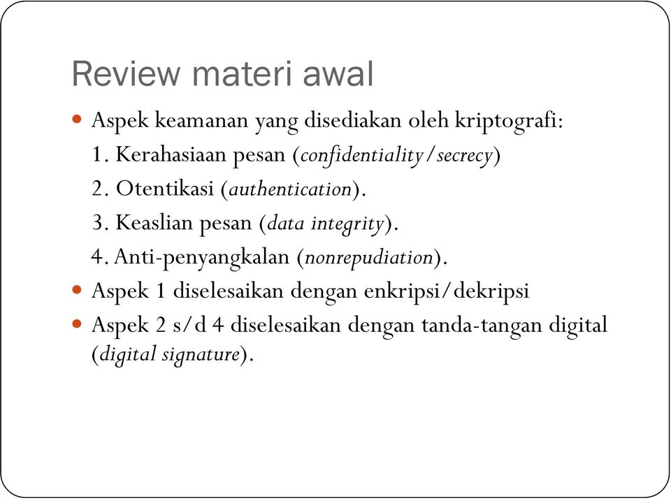 Keaslian pesan (data integrity). 4. Anti-penyangkalan (nonrepudiation).