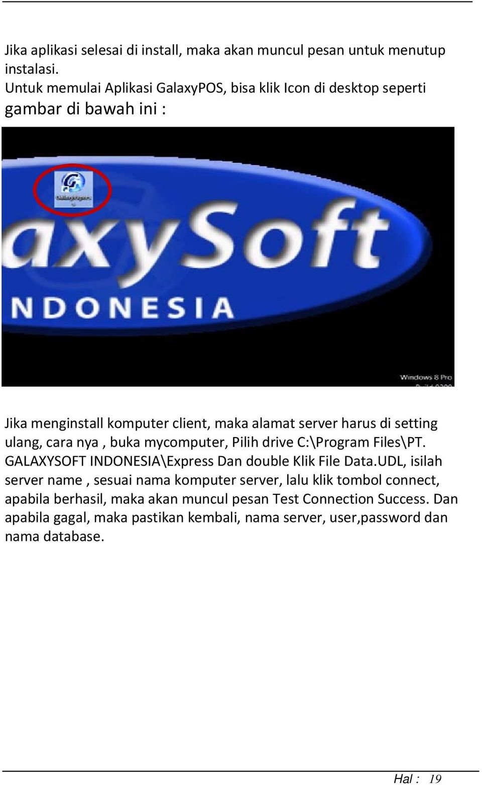 setting ulang, cara nya, buka mycomputer, Pilih drive C:\Program Files\PT. GALAXYSOFT INDONESIA\Express Dan double Klik File Data.
