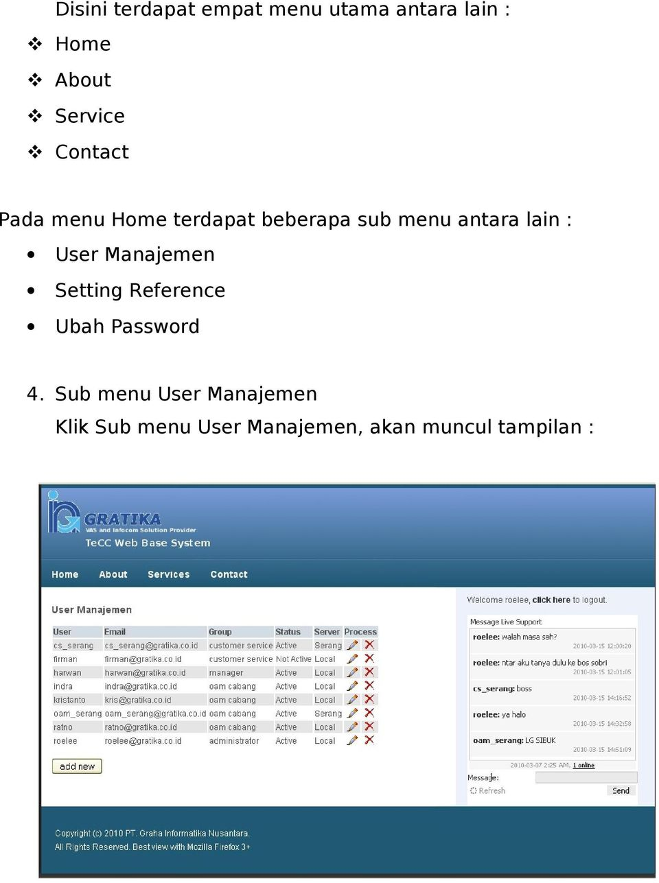antara lain : User Manajemen Setting Reference Ubah Password 4.