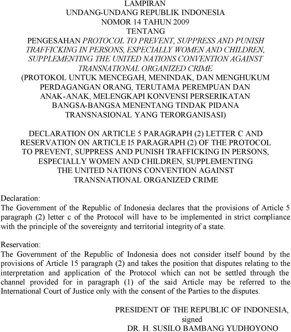 BANGSA-BANGSA MENENTANG TINDAK PIDANA TRANSNASIONAL YANG TERORGANISASI) DECLARATION ON ARTICLE 5 PARAGRAPH (2) LETTER C AND RESERVATION ON ARTICLE I5 PARAGRAPH (2) OF THE PROTOCOL TO PREVENT,