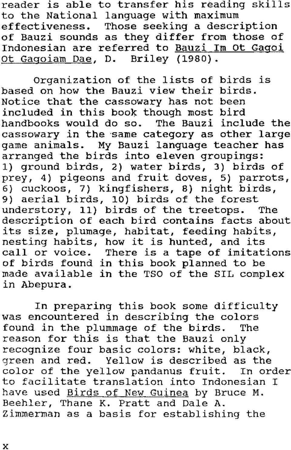 organization of the lists of birds is based on how the Bauzi view their birds. Notice that the cassowary has not been included in this boo~ though most bird handbooks would do so.