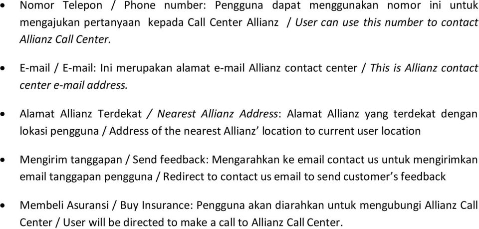 Alamat Allianz Terdekat / Nearest Allianz Address: Alamat Allianz yang terdekat dengan lokasi pengguna / Address of the nearest Allianz location to current user location Mengirim tanggapan / Send