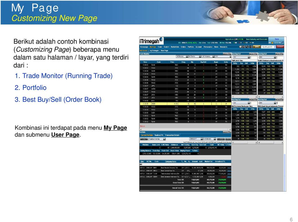 terdiri dari : 1. Trade Monitor (Running Trade) 2. Portfolio 3.