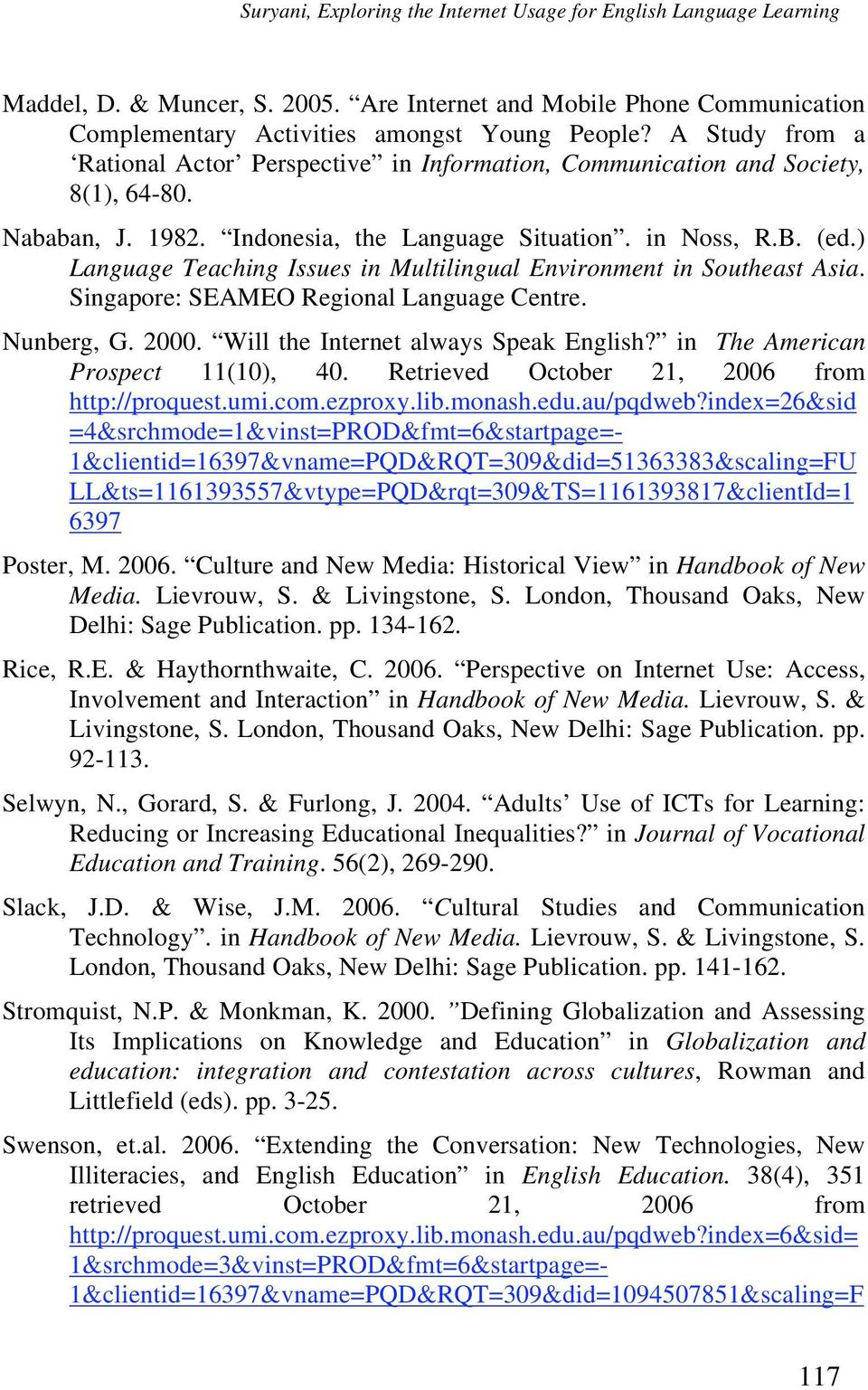 ) Language Teaching Issues in Multilingual Environment in Southeast Asia. Singapore: SEAMEO Regional Language Centre. Nunberg, G. 2000. Will the Internet always Speak English?