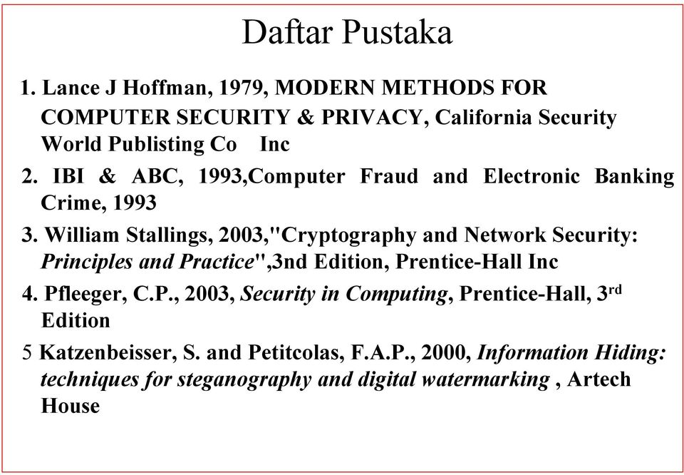 IBI & ABC, 1993,Computer Fraud and Electronic Banking Crime, 1993 3.