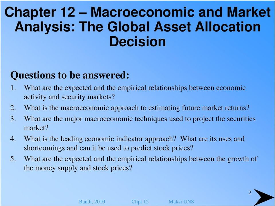 What is the macroeconomic approach to estimating future market returns? 3.