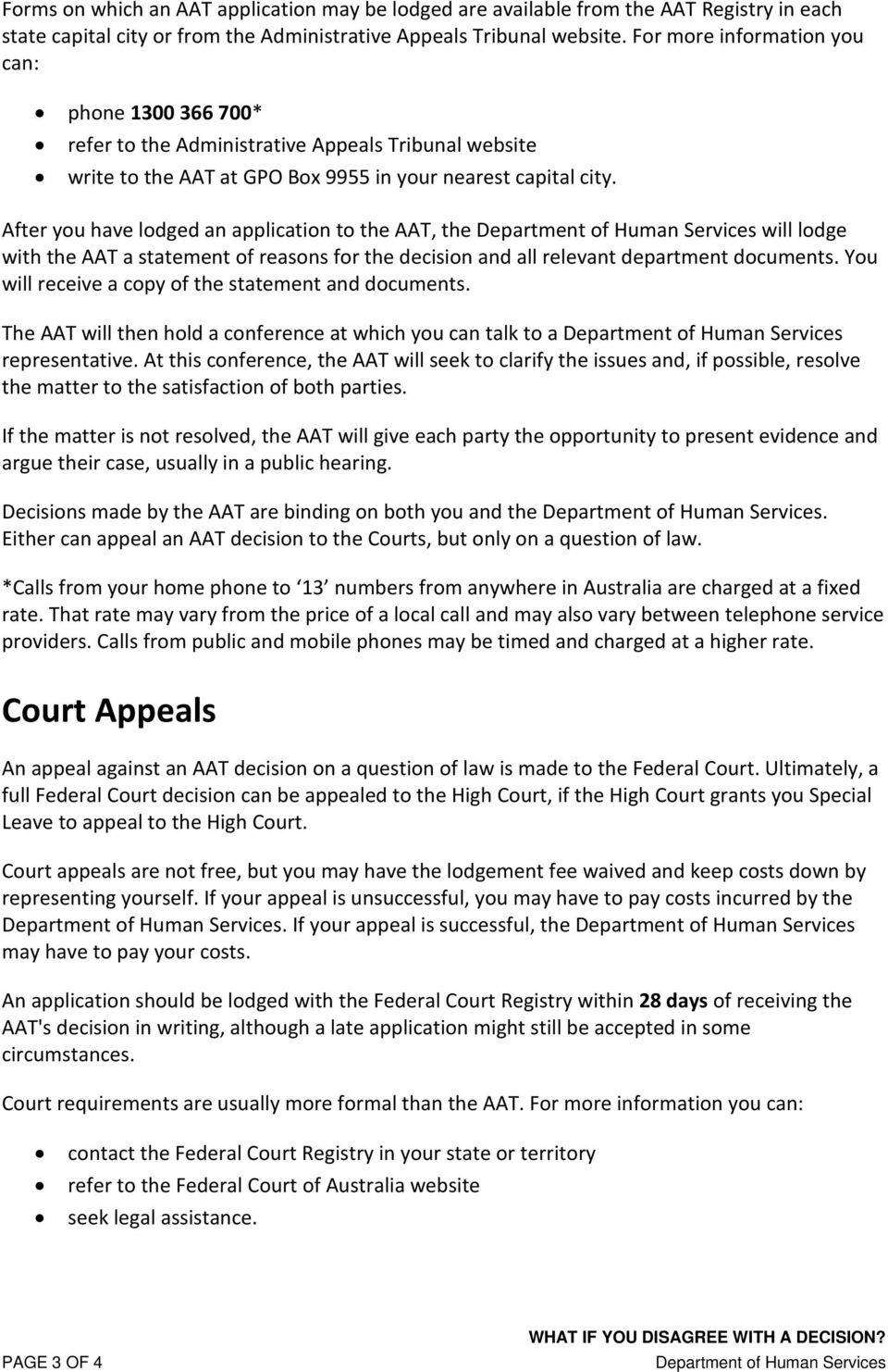 After you have lodged an application to the AAT, the will lodge with the AAT a statement of reasons for the decision and all relevant department documents.