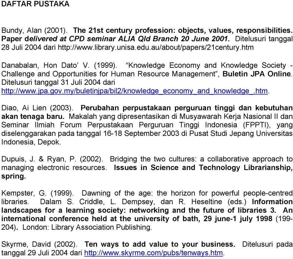 Knowledge Economy and Knowledge Society - Challenge and Opportunities for Human Resource Management, Buletin JPA Online. Ditelusuri tanggal 31 Juli 2004 dari http://www.jpa.gov.