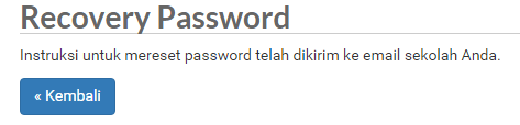 Lupa Password Jika lupa password, klik tombol Lupa Password? pada tampilan di atas.