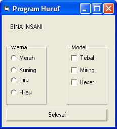 Oleh : Uus Rusmawan Hal - 3 Text2 = 2000 Case 2 Text2 = 3000 Case 3 Text2 = 4000 Case 4 Text2 = 5000 End Select Program Huruf Private Sub option1_click() Label1.