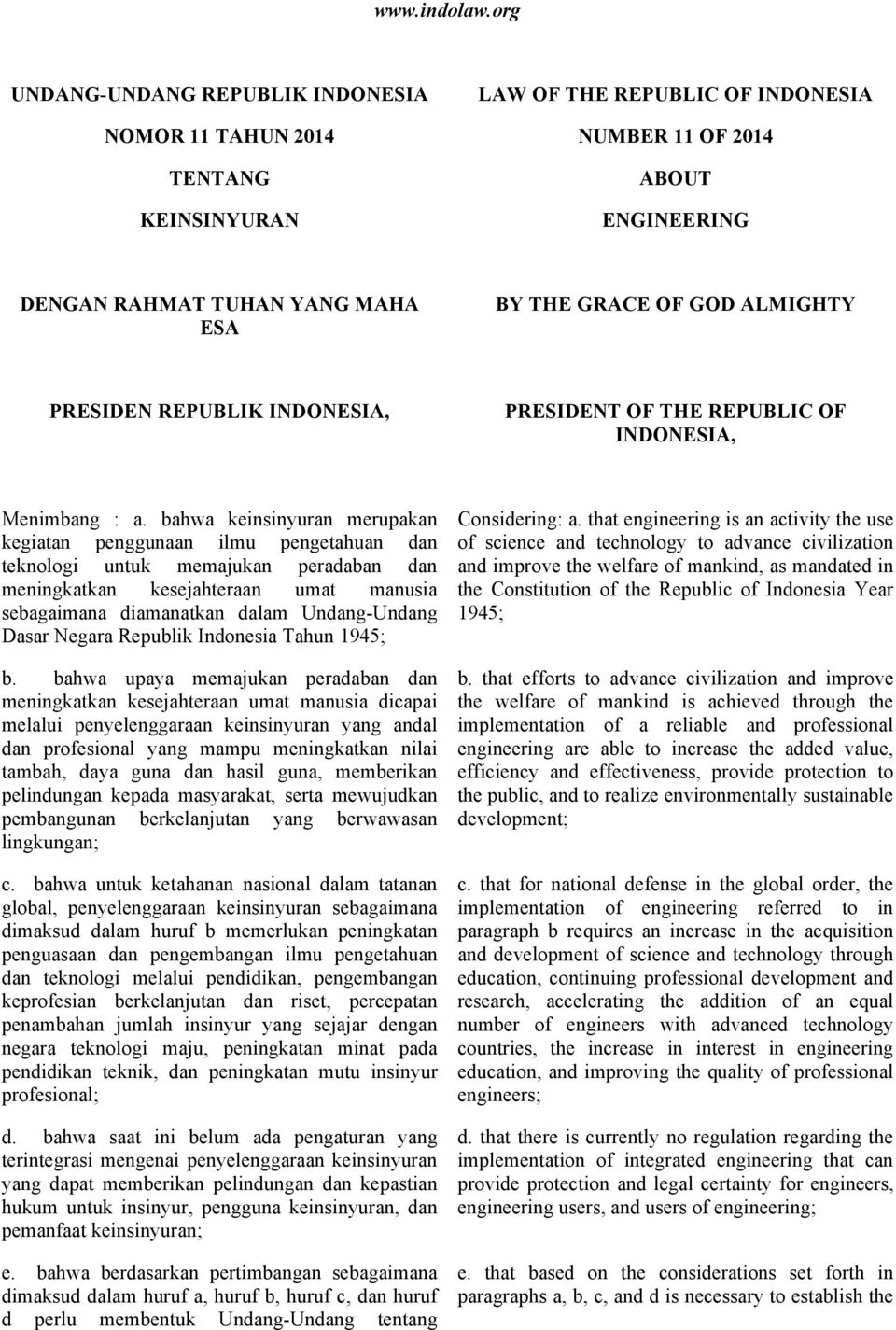 GOD ALMIGHTY PRESIDEN REPUBLIK INDONESIA, PRESIDENT OF THE REPUBLIC OF INDONESIA, Menimbang : a.