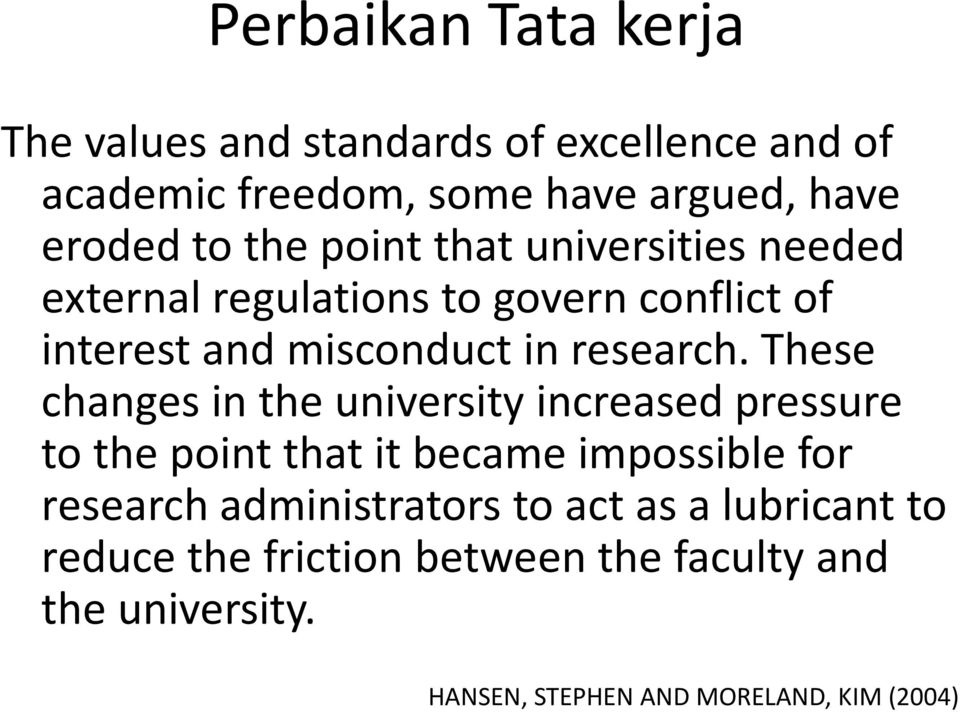 These changes in the university increased pressure to the point that it became impossible for research administrators