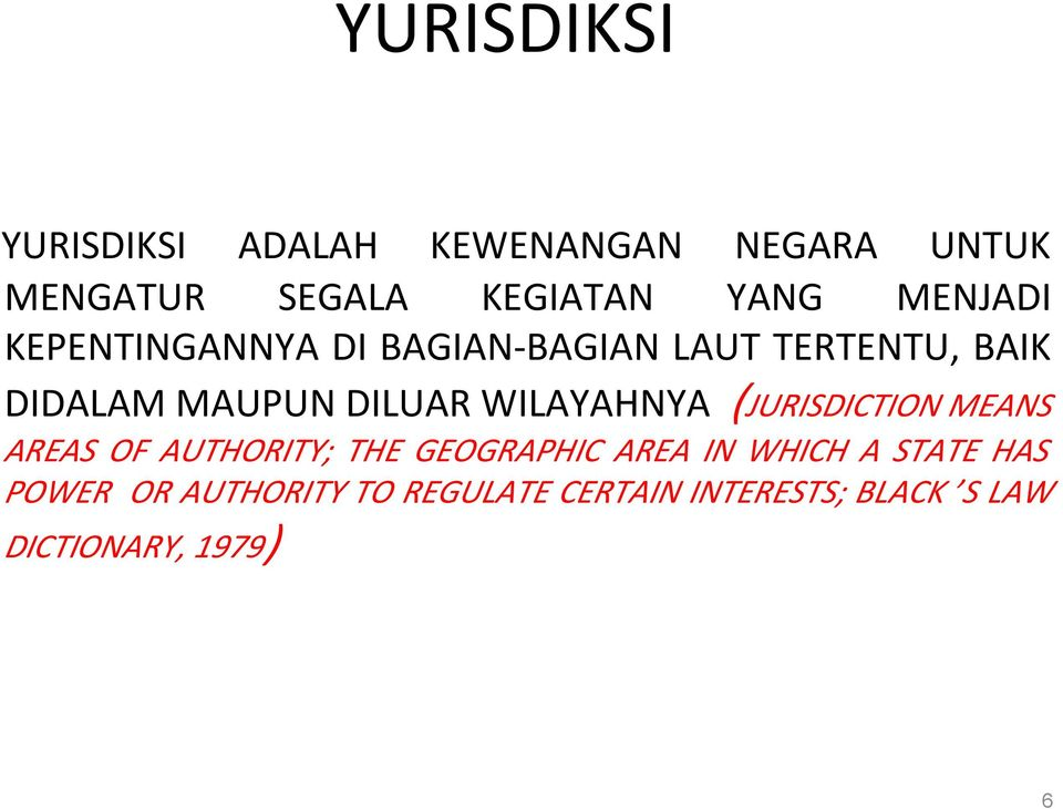 WILAYAHNYA (JURISDICTION MEANS AREAS OF AUTHORITY; THE GEOGRAPHIC AREA IN WHICH A