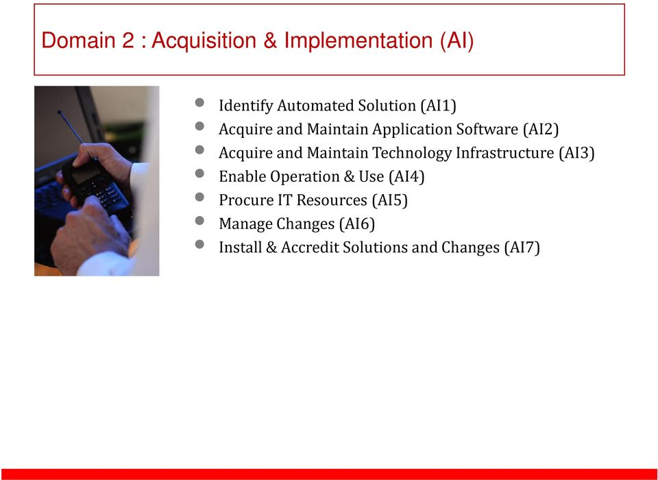 Maintain Technology Infrastructure(AI3) Enable Operation& Use(AI4)