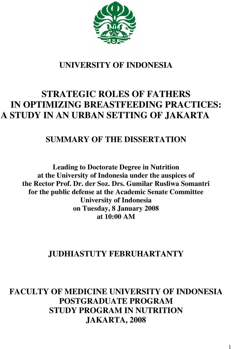 Drs. Gumilar Rusliwa Somantri for the public defense at the Academic Senate Committee University of Indonesia on Tuesday, 8 January 2008 at