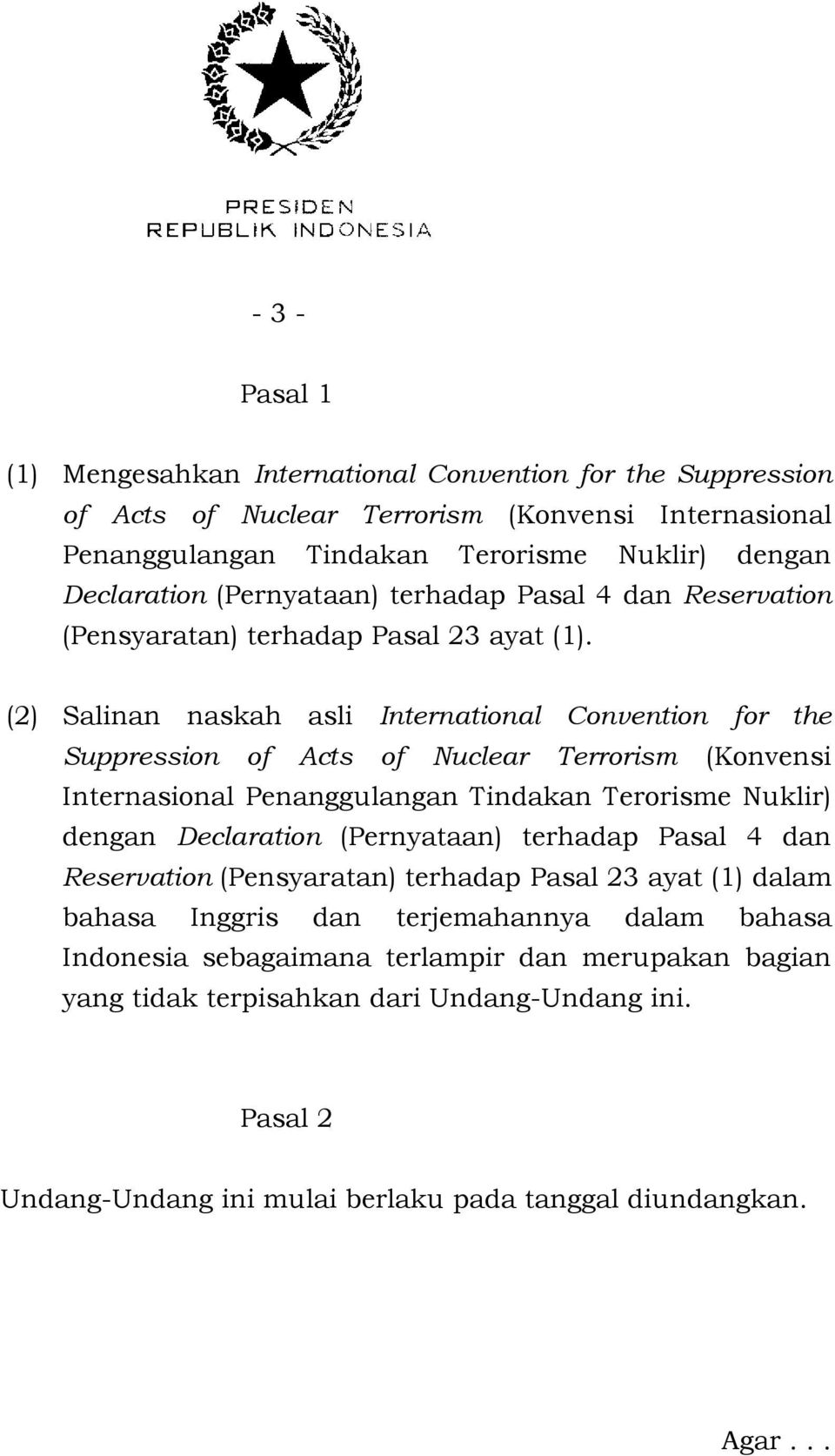 (2) Salinan naskah asli International Convention for the Suppression of Acts of Nuclear Terrorism (Konvensi Internasional Penanggulangan Tindakan Terorisme Nuklir) dengan Declaration