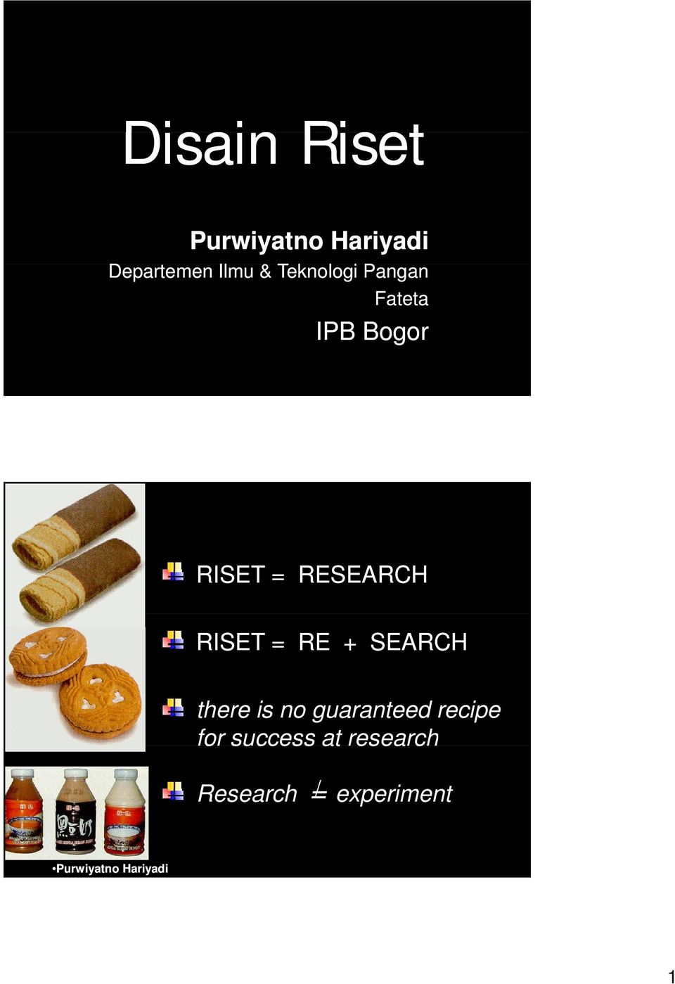 RISET = RE + SEARCH there is no guaranteed recipe
