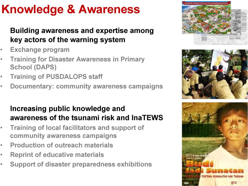 Increasing public knowledge and awareness of the tsunami risk and InaTEWS Training of local facilitators and support of