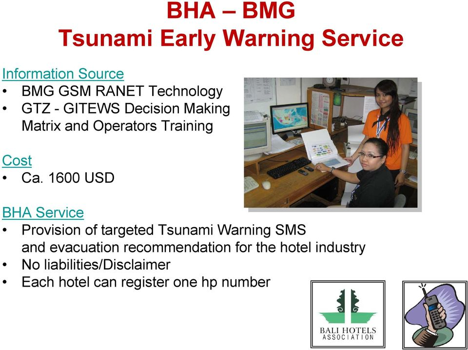 1600 USD BHA Service Provision of targeted Tsunami Warning SMS and evacuation