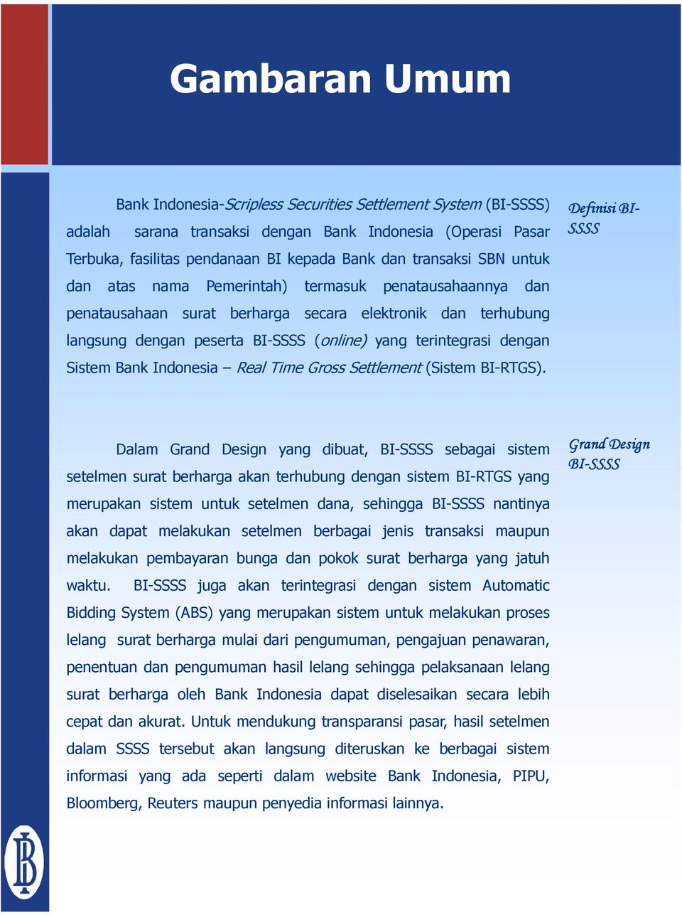 Bank Indonesia Real Time Gross Settlement (Sistem BI-RTGS).