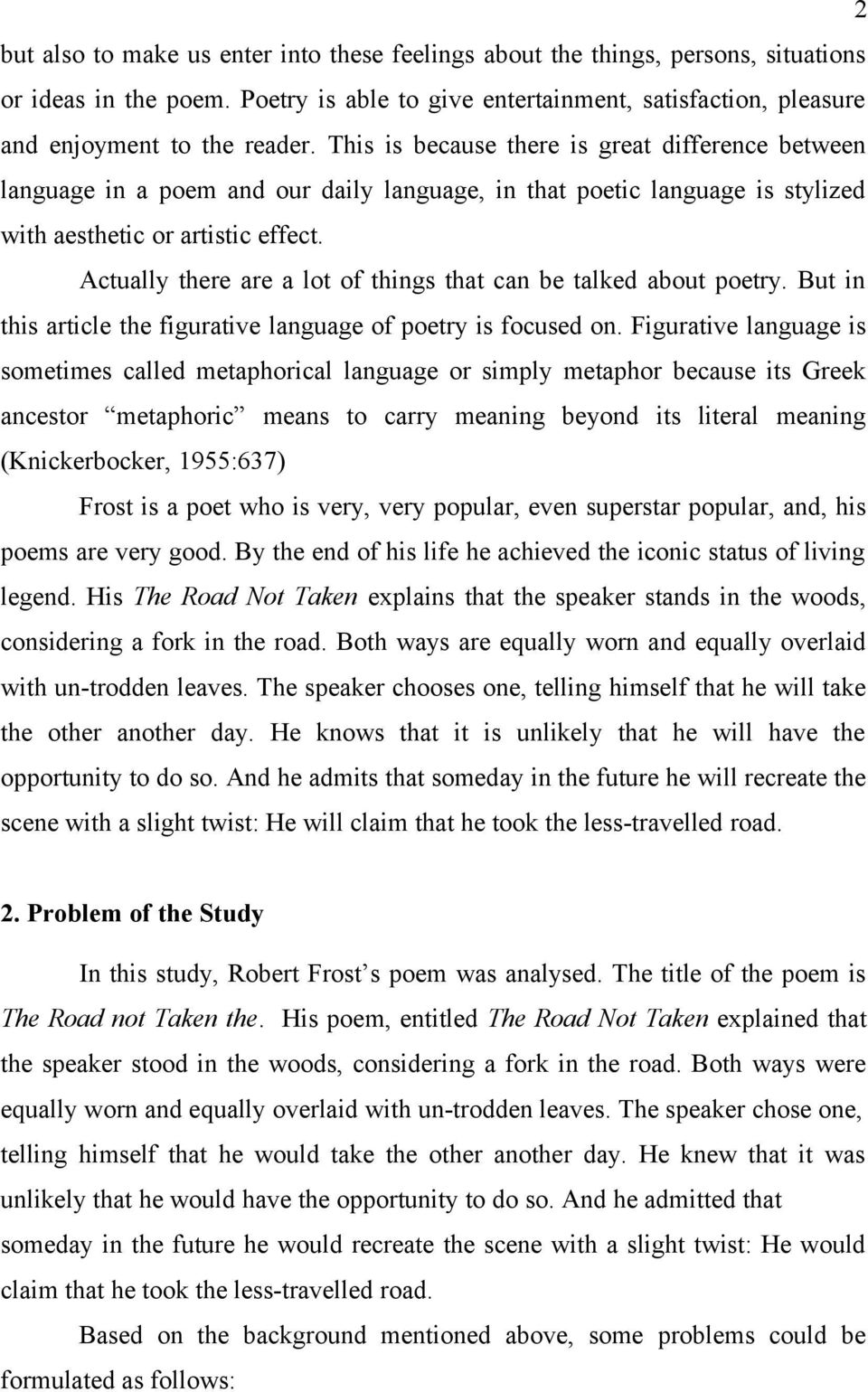 Actually there are a lot of things that can be talked about poetry. But in this article the figurative language of poetry is focused on.