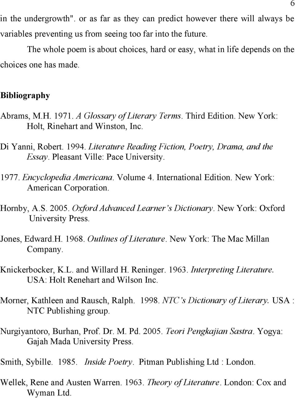 New York: Holt, Rinehart and Winston, Inc. Di Yanni, Robert. 1994. Literature Reading Fiction, Poetry, Drama, and the Essay. Pleasant Ville: Pace University. 1977. Encyclopedia Americana. Volume 4.