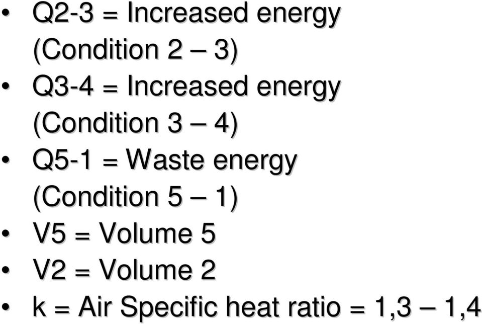 (Condition 3 4) Q5-1 1 = Waste energy (Condition 5 1) V5 =