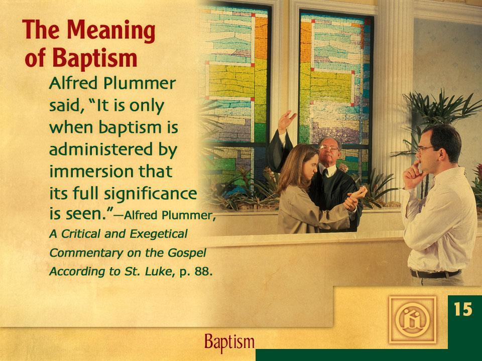 Arti Baptisan AlfredPlumer dalam buku A Critical and Exegetical Commentary on the Gospel to St luke,